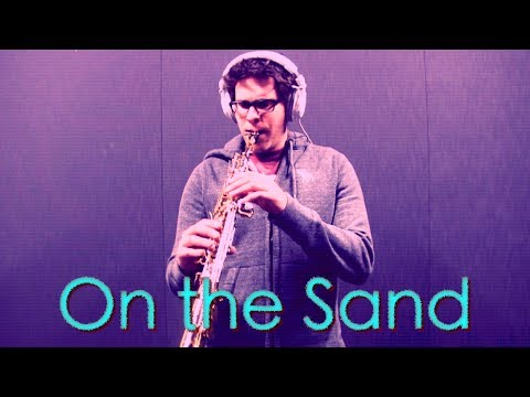 ON THE SAND - Soprano Sax - BriansThing
