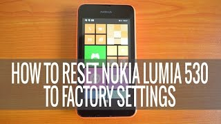 How to Reset Nokia Lumia 530 to Factory Settings