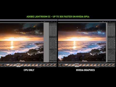 Adobe Lightroom CC: NVIDIA GPUs vs. CPU