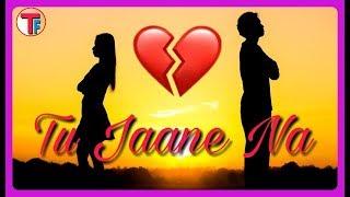 download lagu Tu Jaane Na  Whatsapp Status   Heart gratis