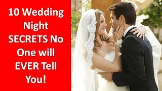 Wedding Night Secrets: 10 Wedding Night Secrets No One Will EVER Tell You!