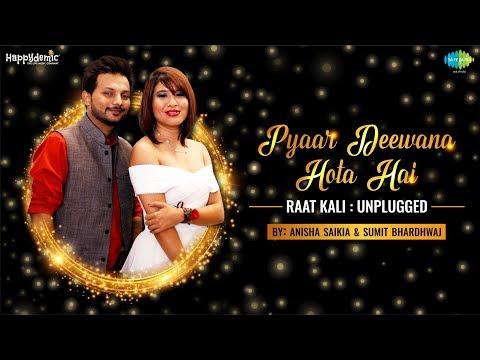 Pyar Deewana Hota Hai & Raat Kali | Mash-up By Anisha Saikia & Sumit Bhardhwaj | Jamming Carvaan