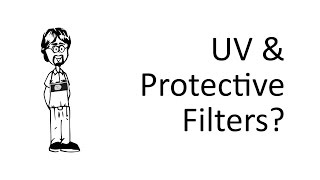 Ask David: Do I Need a UV Filter?