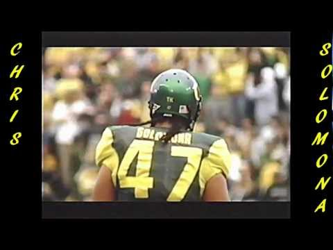 Chris Solomona Highlight Video At Oregon. Chris Played 2 years for the University of Oregon. In those two seasons, Chris totaled 60 tackles, 7 sacks, 2 int for touchdown.