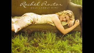 Rachel Proctor  ~ Baby Don't Let Me Go