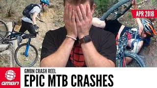 Epic Mountain Bike Crashes | GMBN Crash Reel April 2018