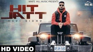 Hit Jatt - Navi Sidhu (Full Video) Byg Byrd, Karan Aujla   New Songs 2018   White Hill Music