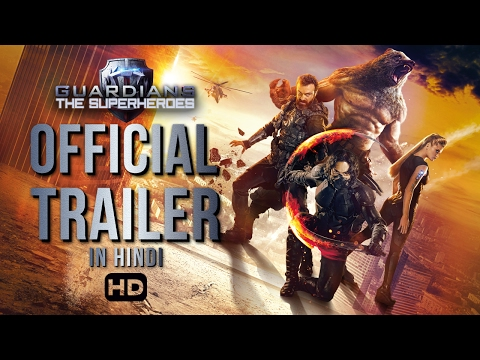 Guardians The Superheroes Hindi Official Trailer 2017 India Release