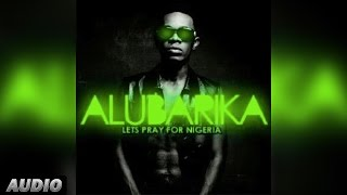 Patoranking Ft Timaya: Alubarika Official Audio Song