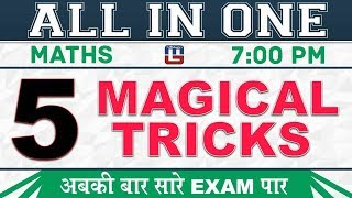 5 Magical Tricks |  All In One Class | Maths | All Competitive Exams | 7:00 PM