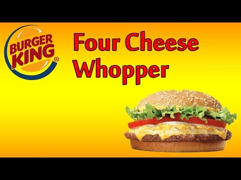 ♦ Burger King Four Cheese Whopper ♦ The Fast Food Review