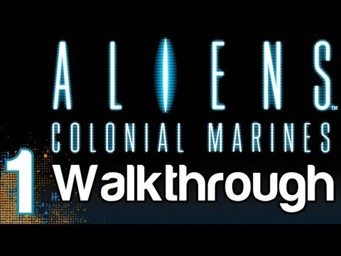 Aliens: Colonial Marines Walkthrough Gameplay Part 1 - Distress