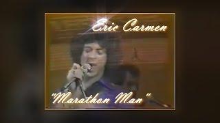 Watch Eric Carmen Marathon Man video