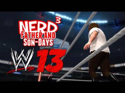 Nerd³'s Father and Son-Days - WWE '13
