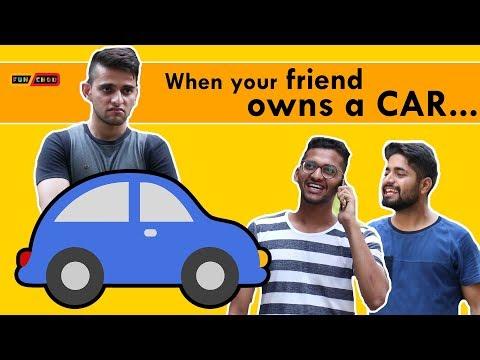 When your friend owns a CAR  Funchod Entertainment  Shyam Sharma  Dhruv Shah  Funcho  FC