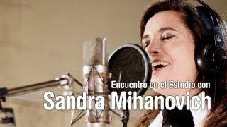 SANDRA MIHANOVICH - Encuentro en el Estudio - Completo