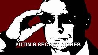 Putin's Secret Riches