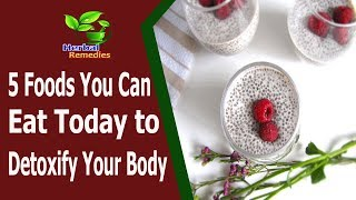 Home Remedies|5 Foods You Can Eat Today to Detoxify Your Body|Health Tips