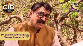 Your Favorite Character | Dr. Salunke And Tarika Discuss Prospects | CID