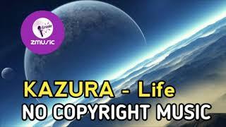 NO COPYRIGHT MUSIC    KAZURA - Life