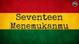 MENEMUKANMU VERSI REGGAE SKA COVER IMP - SEVENTEEN