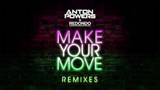 Anton Powers & Redondo - Make Your Move (Tommy Mc Edit)