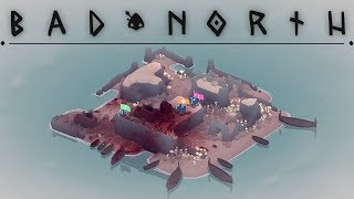 BAD NORTH   Defend Our Tiny Homes   Micro Strategy RTS   Bad North Gameplay!