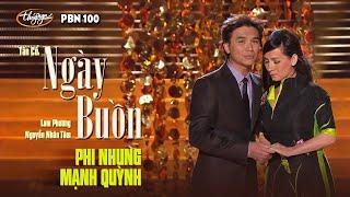 """Phi Nhung & Mạnh Quỳnh - Tân cổ """"Ngày Buồn"""" (Lam Phương, Nguyễn Nhân Tâm) PBN 100"""