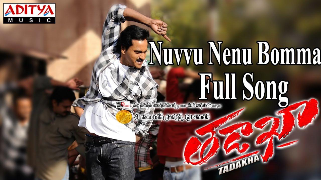Nuvvu Nenu Bomma Full Song ll Tadakha Movie ll Naga ...