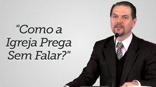 """""""Como a Igreja Prega Sem Falar?"""" - Sérgio Lima"""