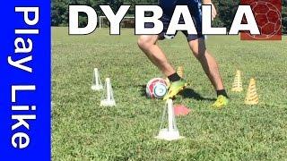 How To Play Soccer Like Dybala