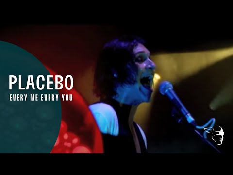"Placebo - Every Me Every You (from ""We Come In Pieces"")"