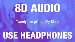 Twenty one pilots - My Blood | 8D AUDIO