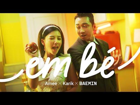 Download Lagu EM BÉ - AMEE x KARIK x BAEMIN |  .mp3