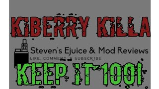 Ejuice Review!! KIBERRY KILLA by KEEP IT 100!