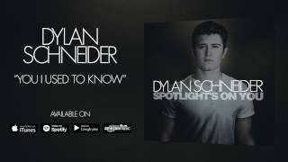 Dylan Schneider You I Used To Know