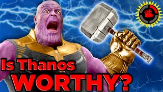 Film Theory: Is Thanos Worthy of Thor's Hammer? (Avengers Endgame)