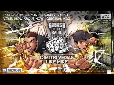Dimitri Vegas & Like Mike - Smash The House Radio #74