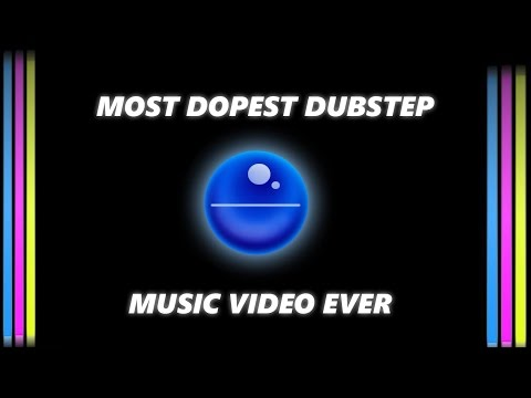 MOST DOPEST DUBSTEP - Music Video
