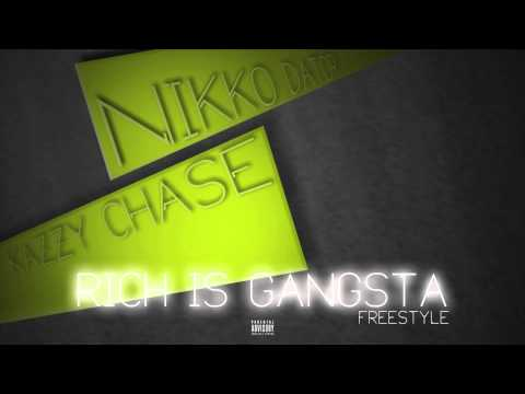 Nikko Dator X Kazzy Chase - Rich Is Gangsta (Audio)