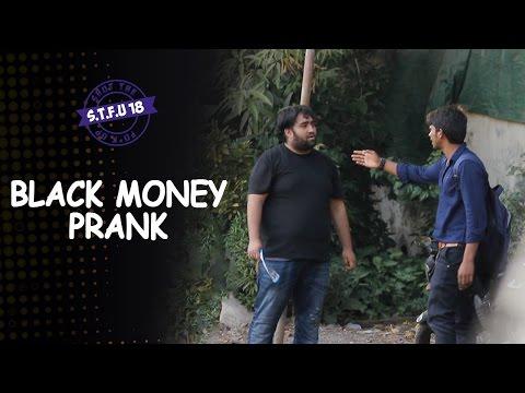 Black Money Prank (GONE WRONG) - STFU18 | (Pranks In India)