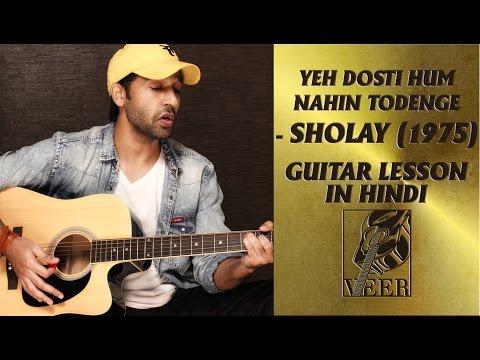 Yeh Dosti Hum Nahin Todenge - Sholay (1975) - Lead+Chords+Strumming Guitar Lesson By VEER KUMAR