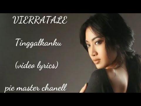 TINGGALKANKU (video lyrics)-Vierratale