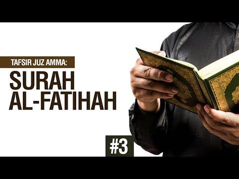 Tafsir Juz Amma: Surah Al-Fatihah #3 - Ustadz Khairullah Anwar Luthfi, Lc
