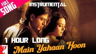 Main Yahaan Hoon - 1 HOUR LONG - Instrumental | Veer-Zaara