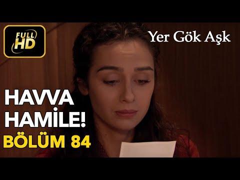Yer Gök Aşk 84. Bölüm / Full HD (Tek Parça)