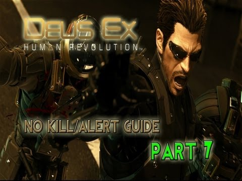 (NO KILL/ALERT GUIDE) Deus Ex: Human Revolution (PART 7)