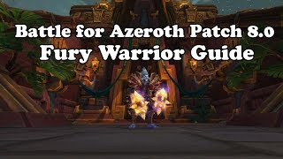 Patch 8.0 Fury Warrior DPS Guide for Battle for Azeroth
