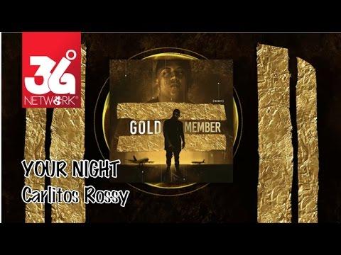 download lagu Your Night - Carlitos Rossy Gold Memeber gratis