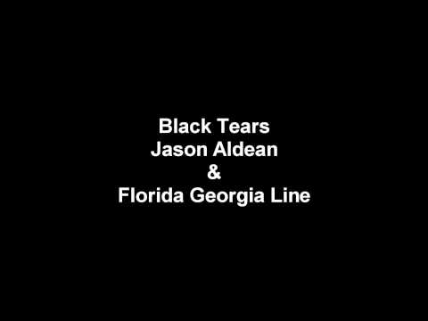 Black Tears - Jason Aldean and Florida Georgia Line synced together